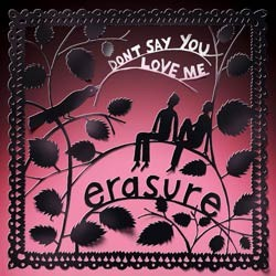 Erasure - Don't Say You Love Me (CDS)